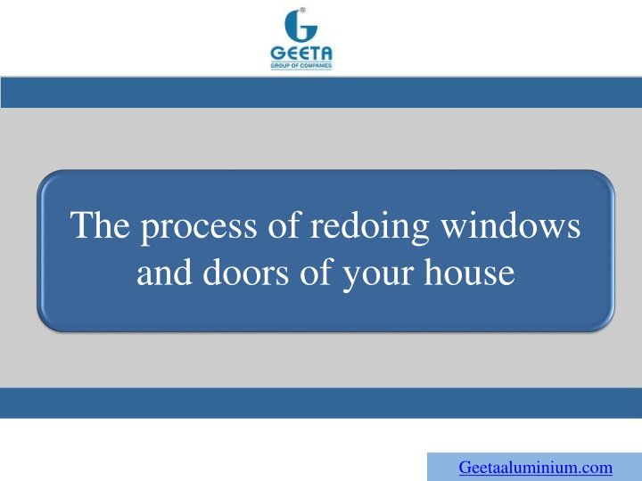 the process of redoing windows and doors of your n.