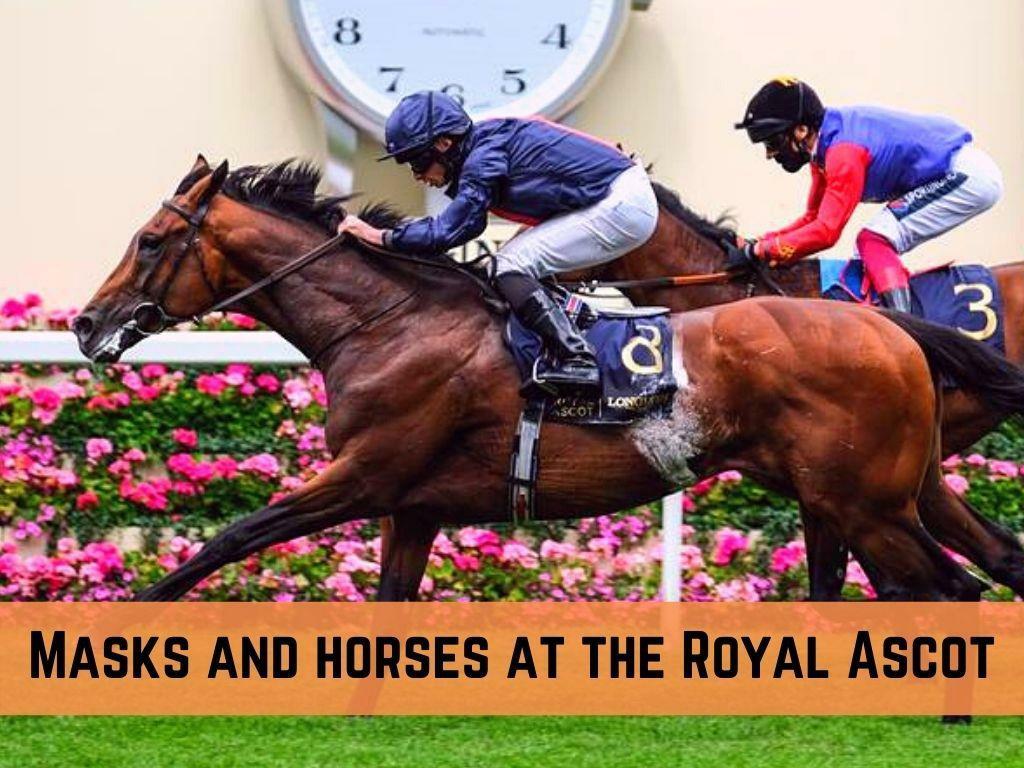 masks and horses at the royal ascot l.