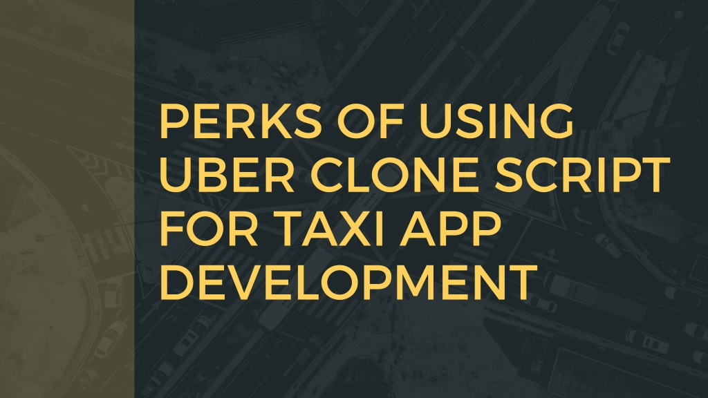 perks of using uber clone script for taxi l.