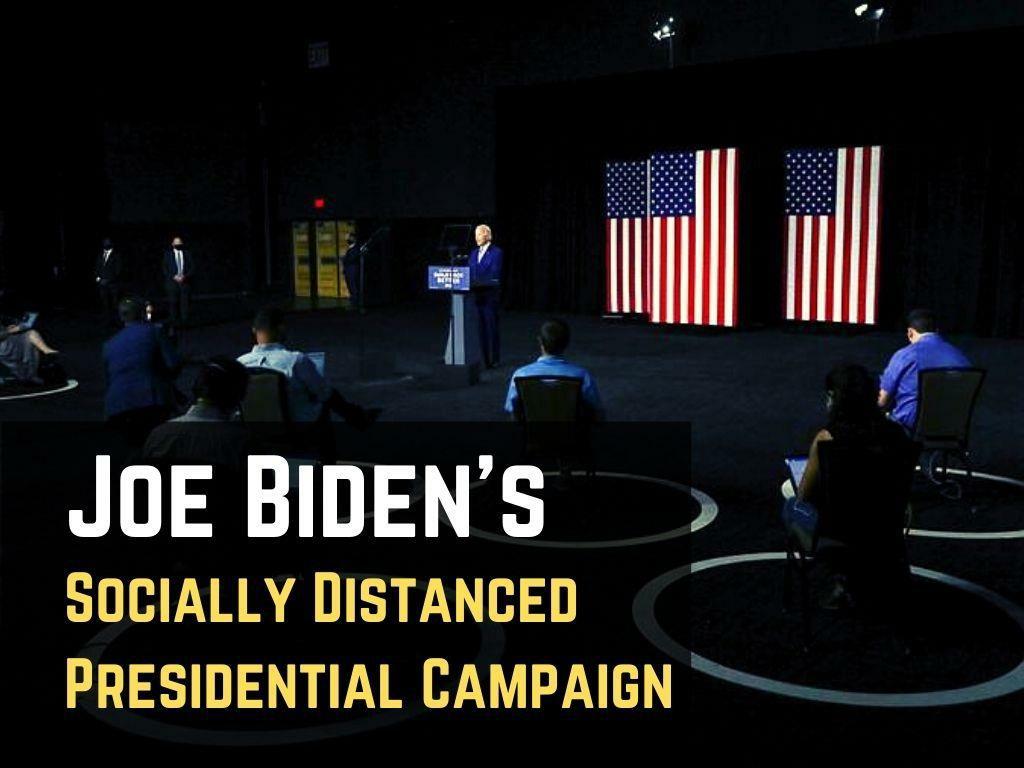 joe biden s socially distanced presidential campaign l.