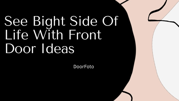 see bight side of life with front door ideas n.