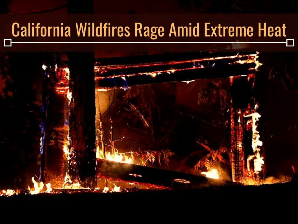 california wildfires rage amid extreme heat l.