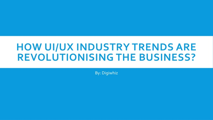 how ui ux industry trends are revolutionising the business n.