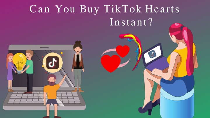 can you buy tiktok hearts instant n.