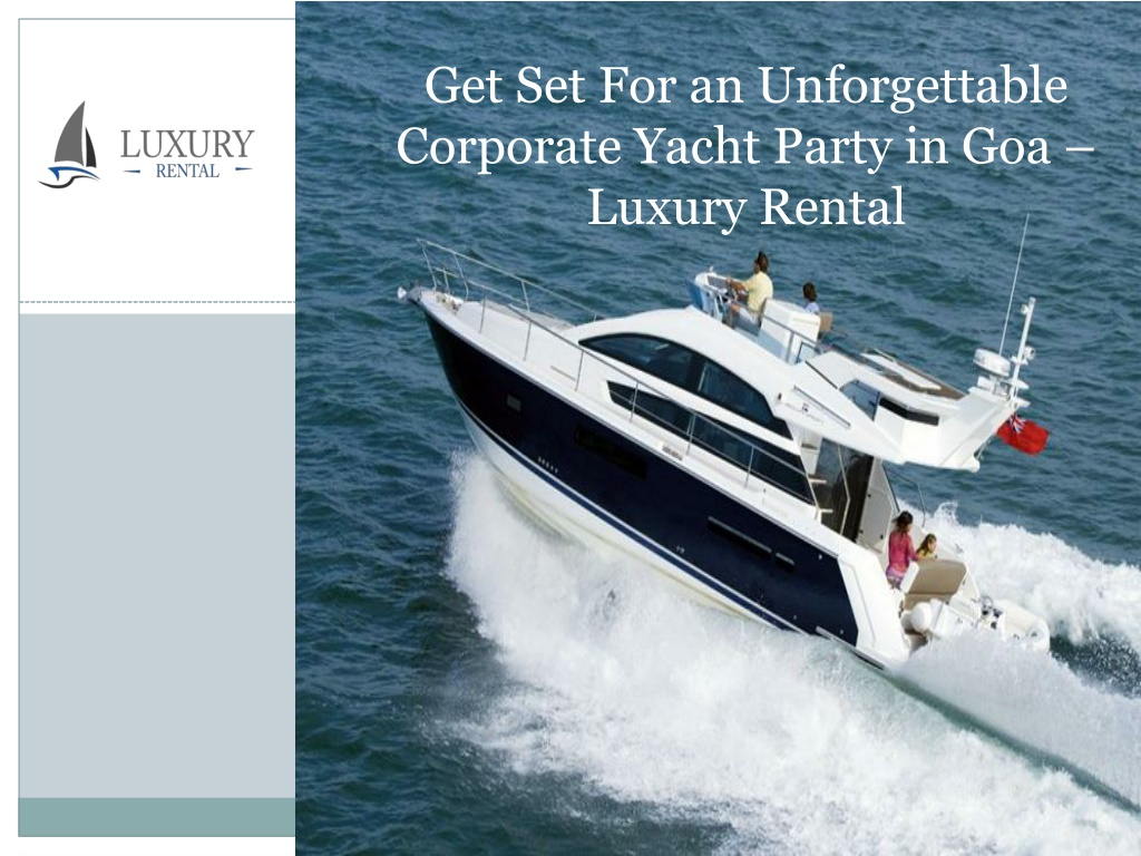 Get Set For an Unforgettable Corporate Yacht Party in Goa – Luxury Rental