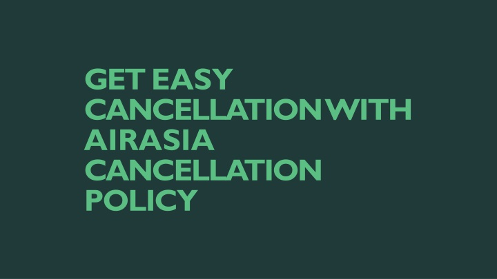get easy cancellation with airasia cancellation n.