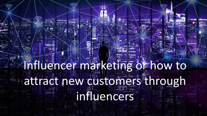 influencer marketing or how to attract n.