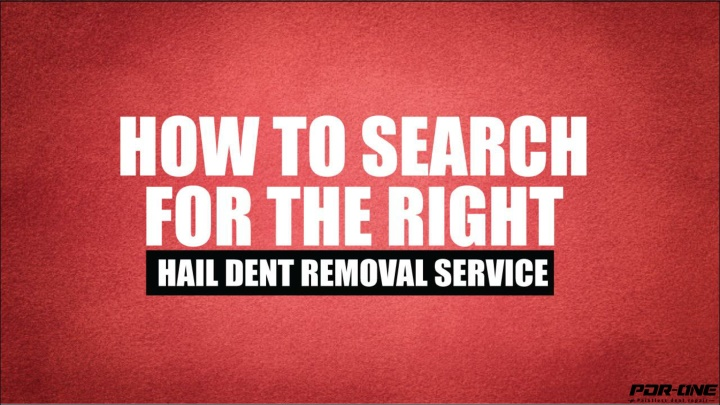 how to search for the right hail dent removal service n.