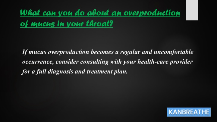 what can you do about an overproduction of mucus n.