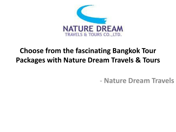 choose from the fascinating bangkok tour packages with nature dream travels tours n.