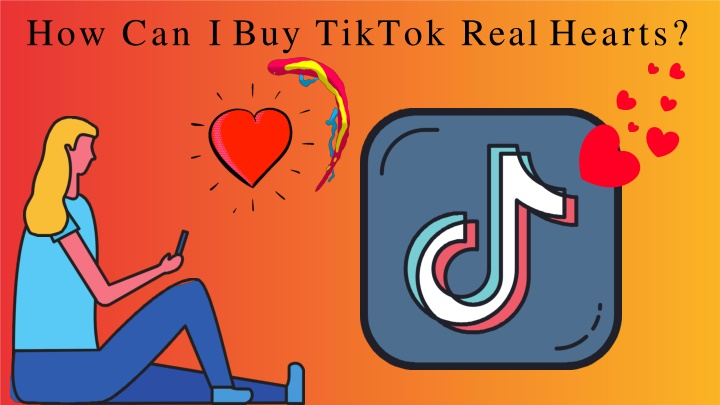 how can i buy tiktok real hearts n.