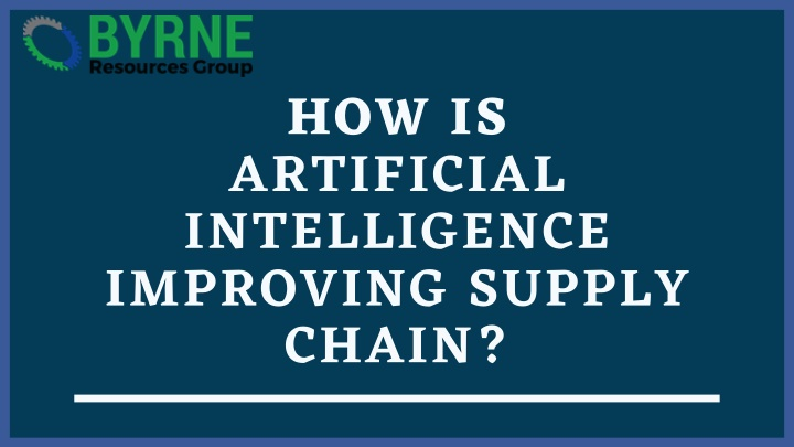 how is artificial intelligence improving supply n.