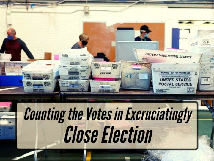 counting the votes in excruciatingly close election n.
