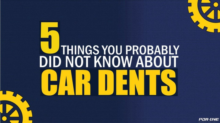 5 things you probably did not know about car dents n.