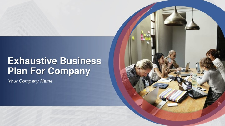 exhaustive business plan for company your company n.