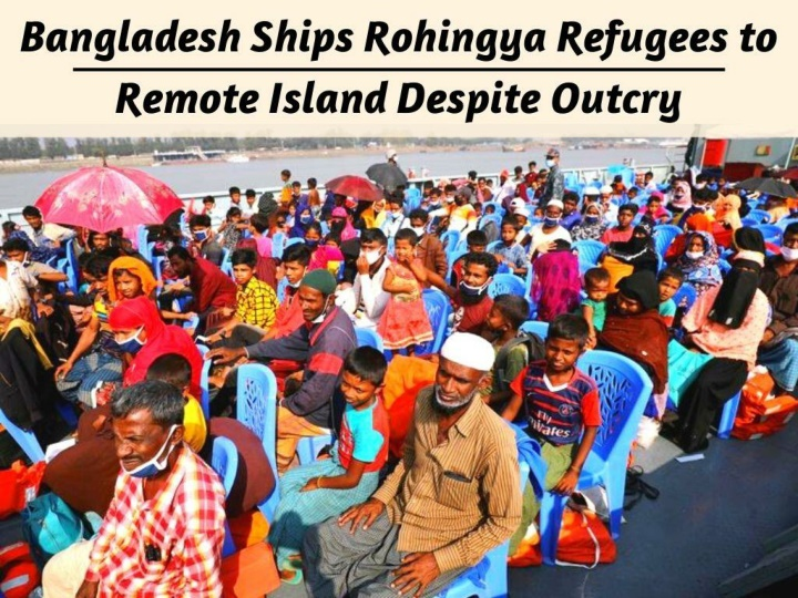bangladesh ships rohingya refugees to remote island despite outcry n.