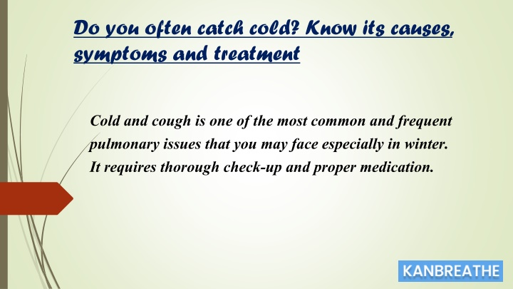 do you often catch cold know its causes symptoms n.