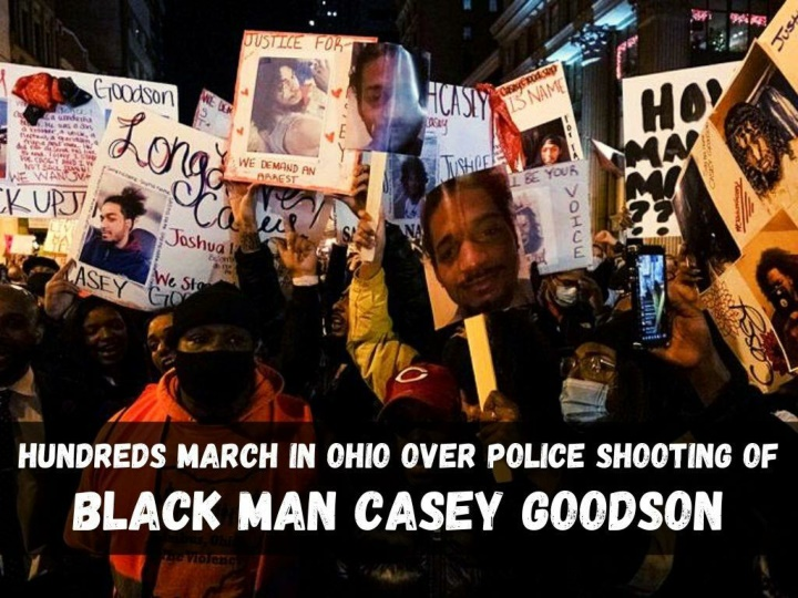 hundreds march in ohio over police shooting of black man casey goodson n.