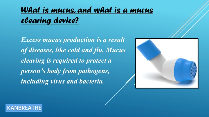 what is mucus and what is a mucus clearing device n.