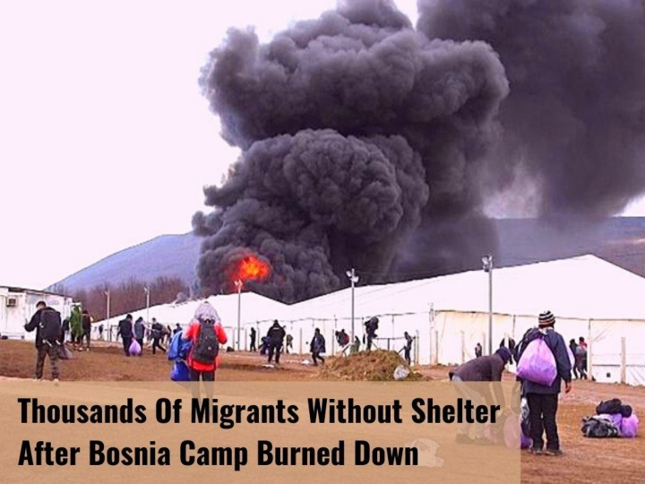 thousands of migrants without shelter after bosnia camp burned down n.