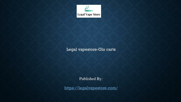 legal vapestore glo carts published by https legalvapestore com n.