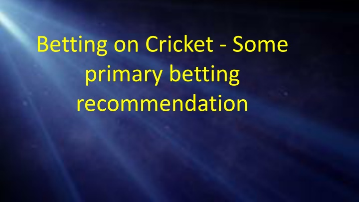 betting on cricket some primary betting n.