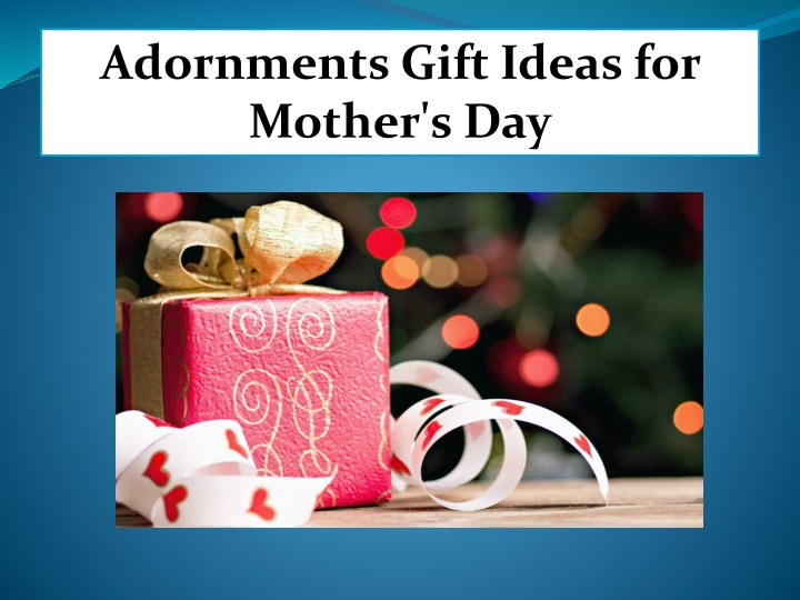 adornments gift ideas for mother s day n.