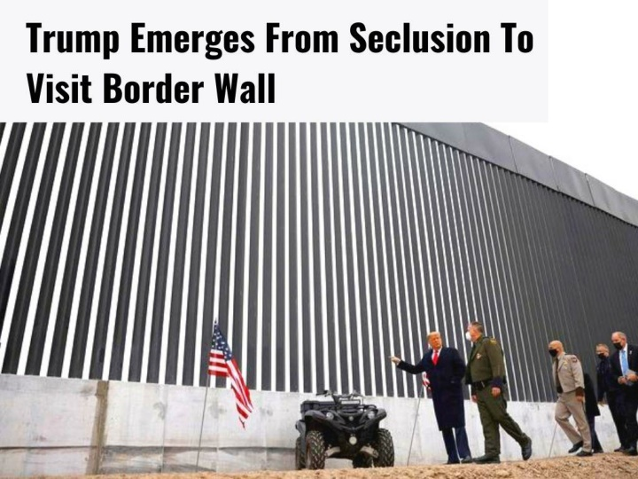trump emerges from seclusion to visit border wall n.