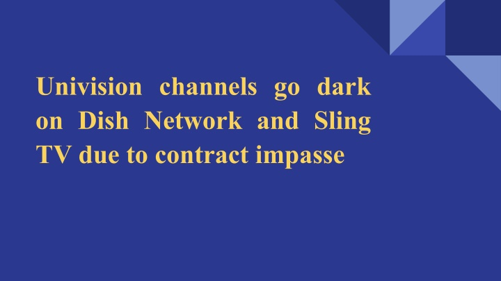 univision channels go dark on dish network n.