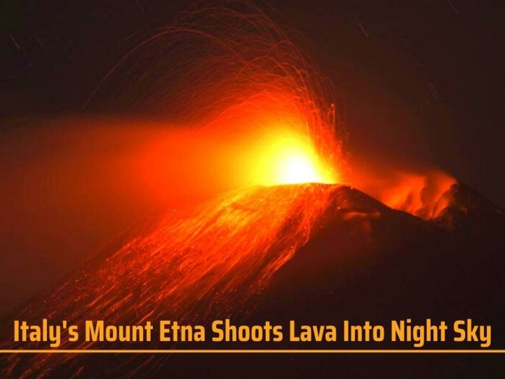 italy s mount etna shoots lava into night sky n.