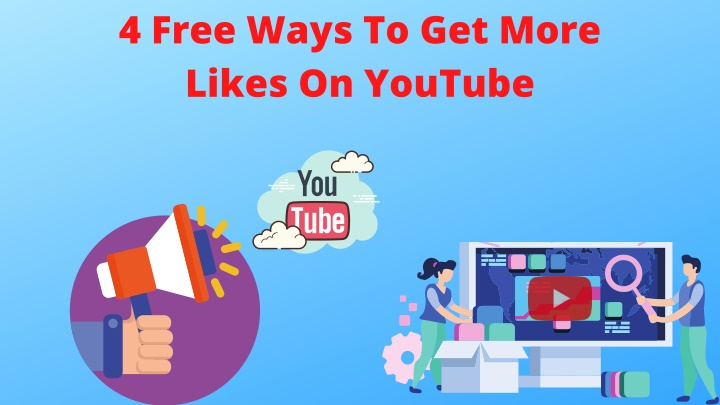 4 free ways to get more likes on youtube n.