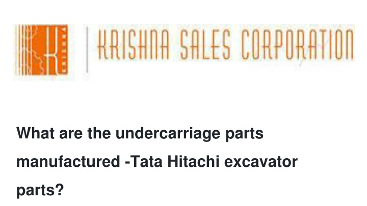 what are the undercarriage parts manufactured tata hitachi excavator parts n.