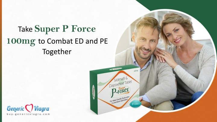 take super p force 100mg to combat n.