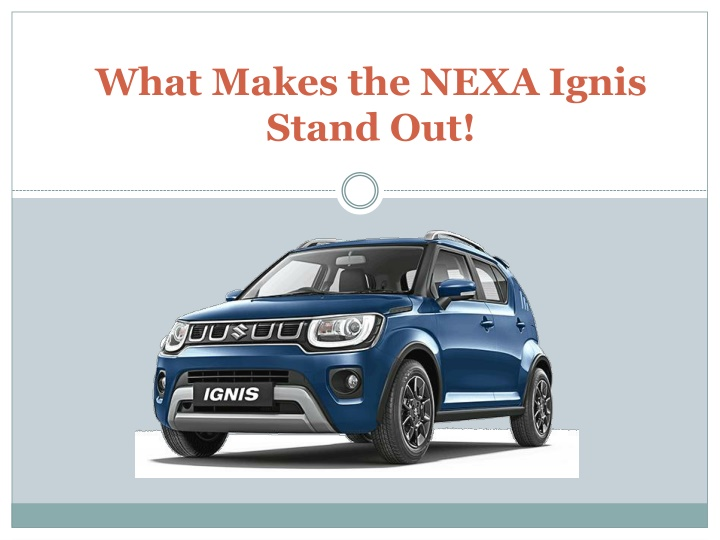 what makes the nexa ignis stand out n.