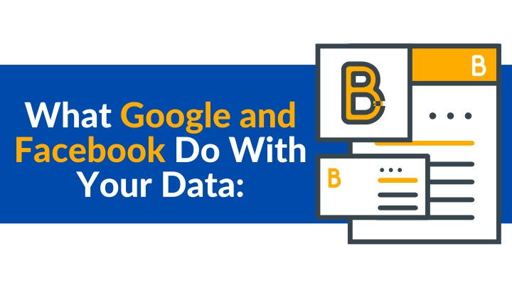 what google and facebook do with your data n.