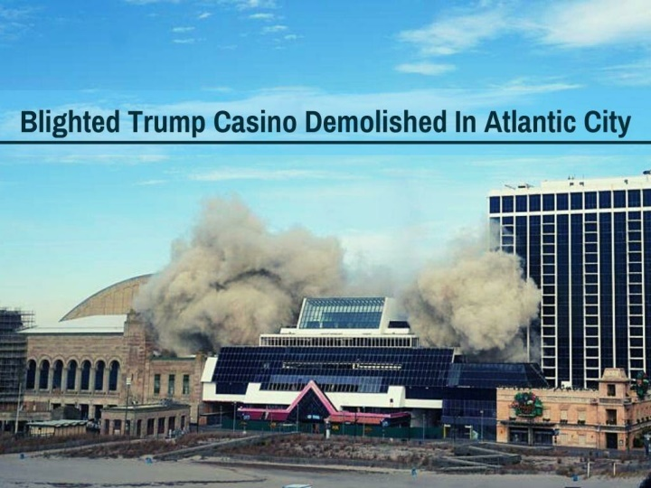 blighted trump casino demolished in atlantic city n.