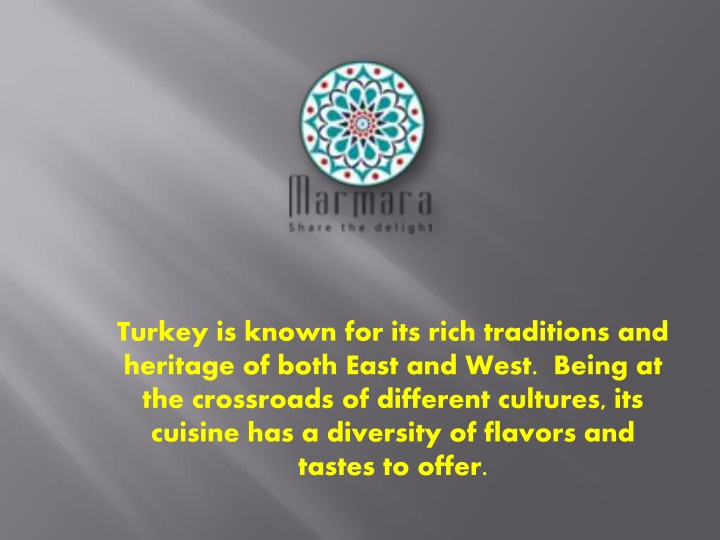 turkey is known for its rich traditions n.