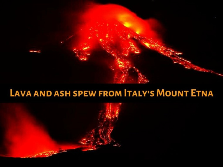 lava and ash spew from italy s mount etna n.