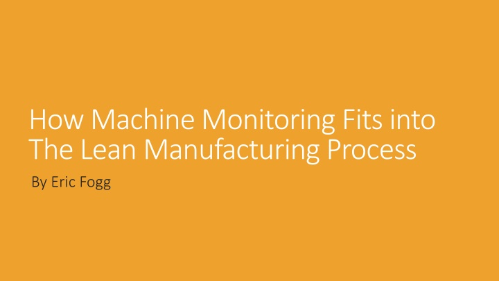 how machine monitoring fits into the lean manufacturing process n.