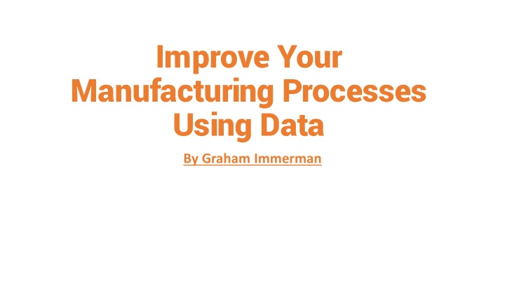 improve your manufacturing processes using data n.