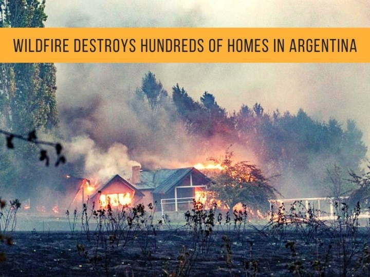 wildfire destroys hundreds of homes in argentina n.
