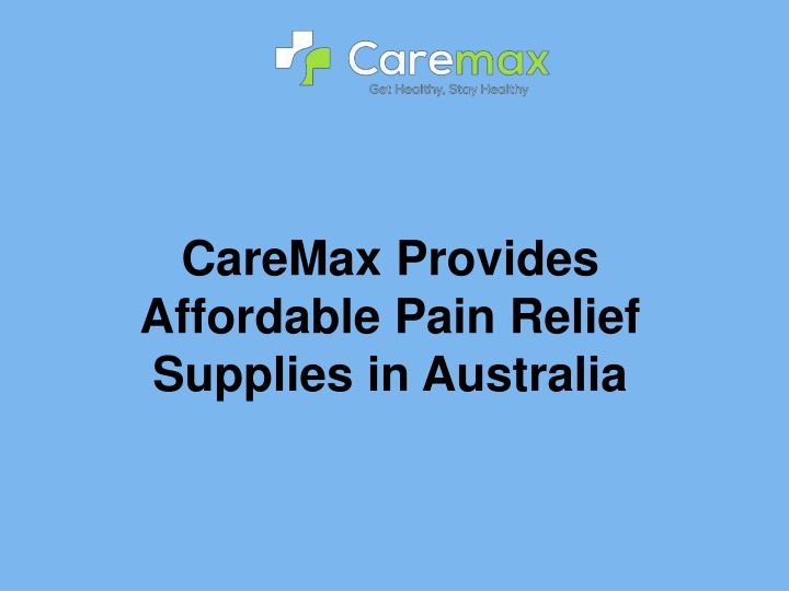 CareMax Provides Affordable Pain Relief Supplies in Australia