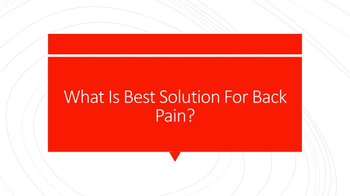 what is best solution for back pain n.