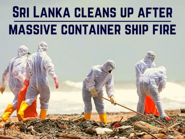sri lanka cleans up after massive container ship fire n.