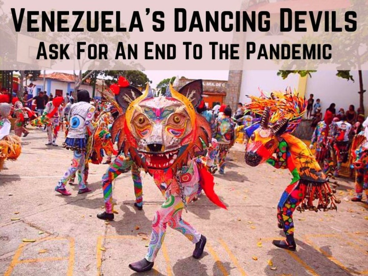 venezuela s dancing devils ask for an end to the pandemic n.