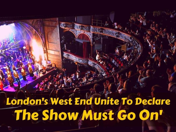 london s west end unite to declare the show must go on n.