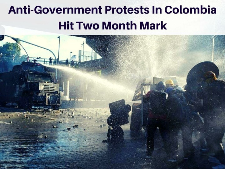 anti government protests in colombia hit two month mark n.