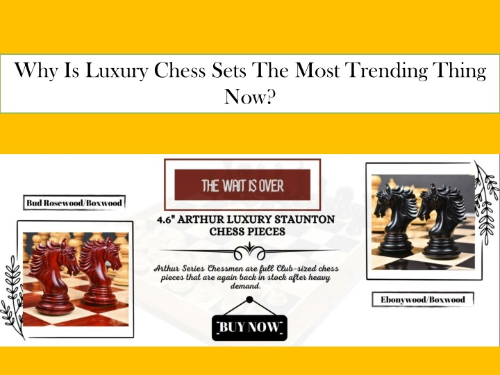 why is luxury chess sets the most trending thing n.