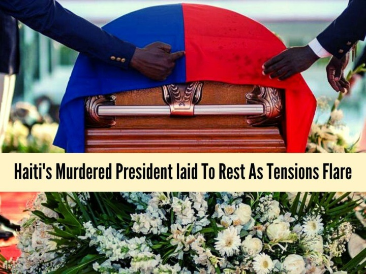 haiti s murdered president laid to rest as tensions flare n.