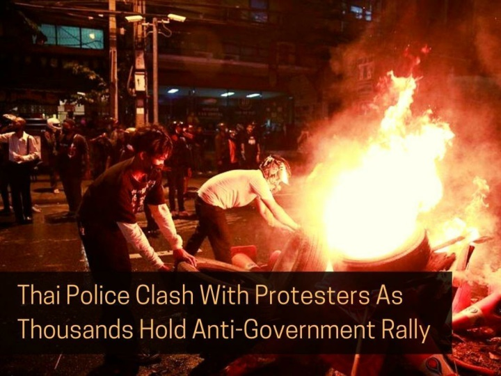 thai police clash with protesters as thousands hold anti government rally n.